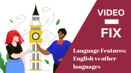 Video Fix- Language features: English vs other Languages