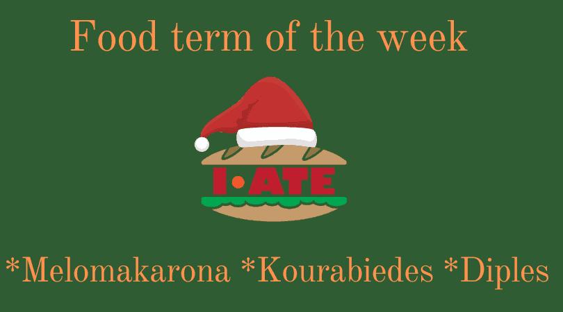 I·ATE Food Term of the Week: Christmas snacks, the Greek way