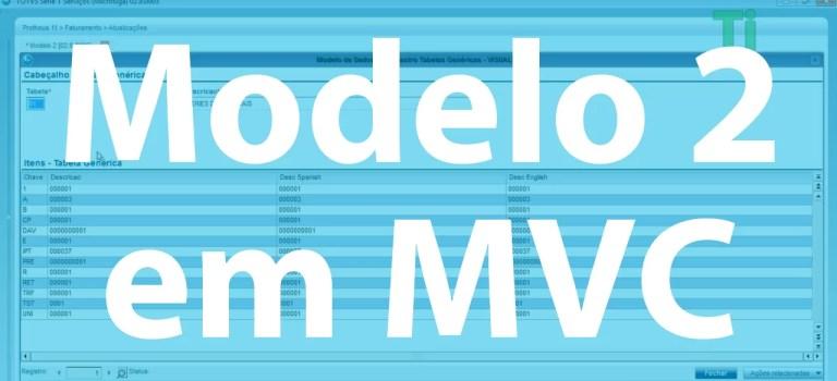 Vídeo Aula – AdvPL 025 – Modelo 2 em MVC