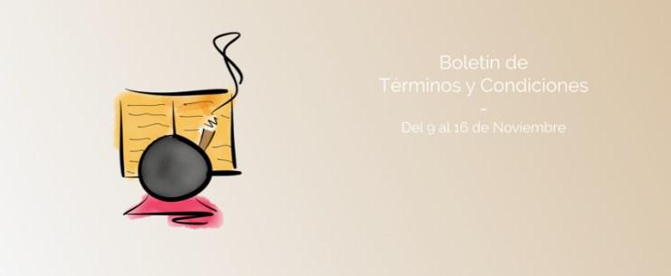 Boletín de Términos y Condiciones - Del 9 al 16 de Noviembre