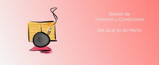 Boletín de Términos y Condiciones - Del 24 al 30 de Marzo