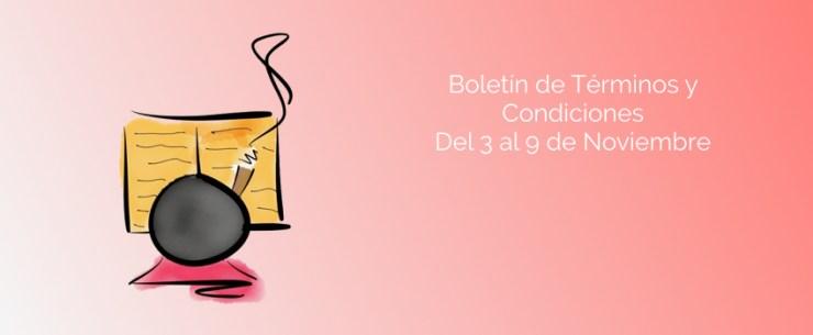 Boletín de Términos y Condiciones - Del 3 al 9 de Noviembre