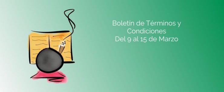 Boletín de Términos y Condiciones - Del 9 al 15 de Marzo