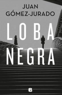 Loba Negra de Juan Gomez-Jurado