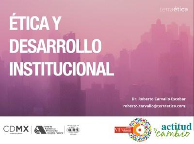 Etica y desarrollo institucional - Terraetica CIDI 2018