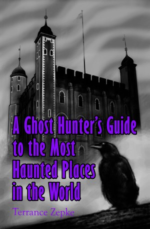 a ghost hunter's guide to the most haunted places in the world