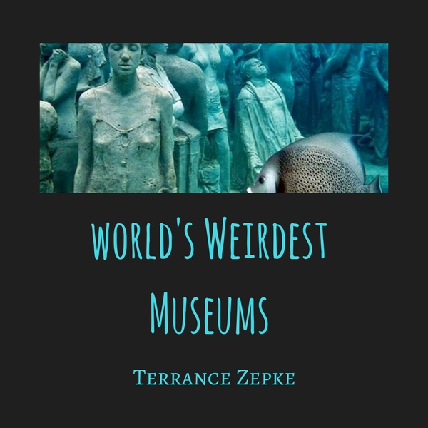 world's weirdest museums