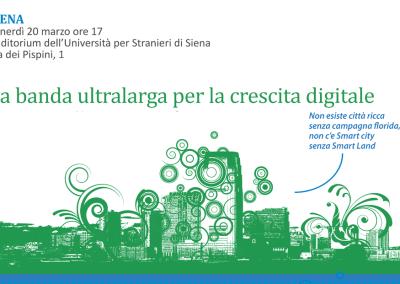 La banda ultralarga per la crescita digitale. Siena – 20 marzo 2015