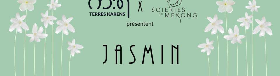 Terres Karens et Soieries du Mékong vous présentent J A S M I N