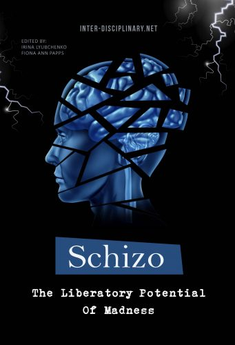 Schizo: The Liberatory Potential of Madness - InterDisciplianry Press