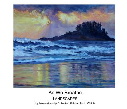 as-we-breathe-landscapes-by-internationally-collected-artist-terrill-welch-book-cover-2016