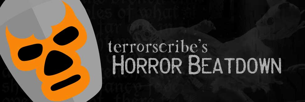 TerrorScribe's Horror Beatdown