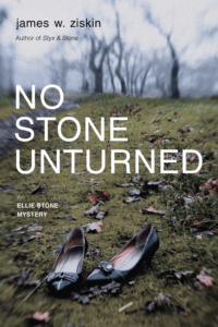 No Stone Unturned by James W. Ziskin
