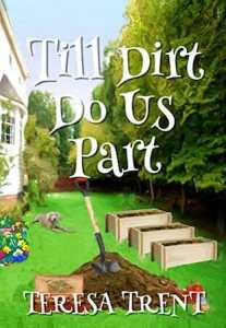 Till Dirt Do Us Part by Teresa Trent - June Double Trouble Contest
