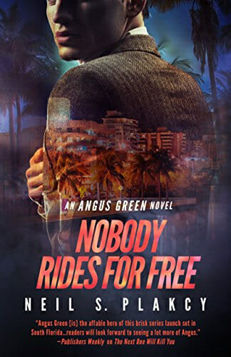 Nobody Rides For Free- An Angus Green Novel (Angus Green Series Book 2) by [Plakcy, Neil S.]