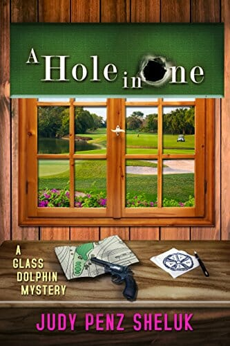 Behind the story of A Hole in One by Judy Penz Sheluk