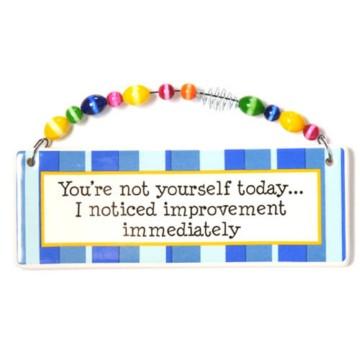 Humorous Plaque - Not Yourself