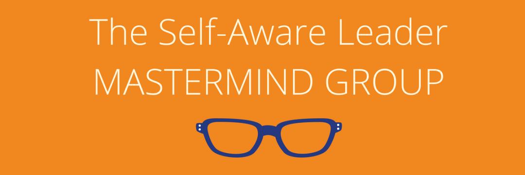 self aware leader mastermind group