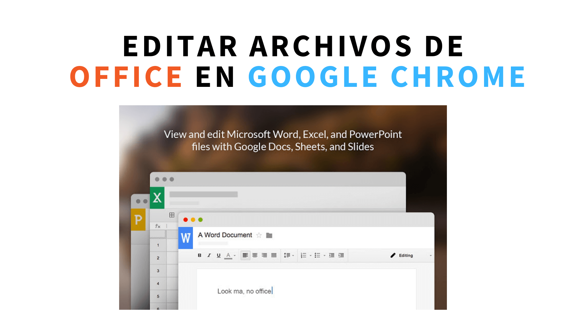 Editar archivos de Word, Excel o Powerpoint en Google Chrome sin instalar Office