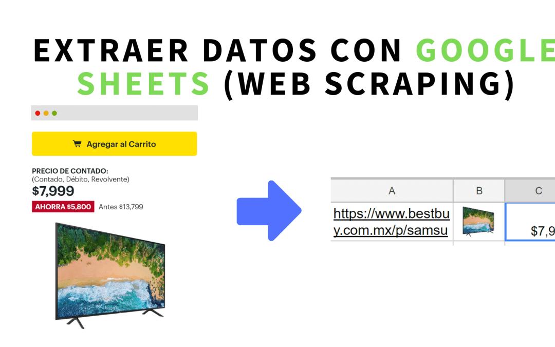 Extraer datos de sitios web con Google Sheets (web scraping)