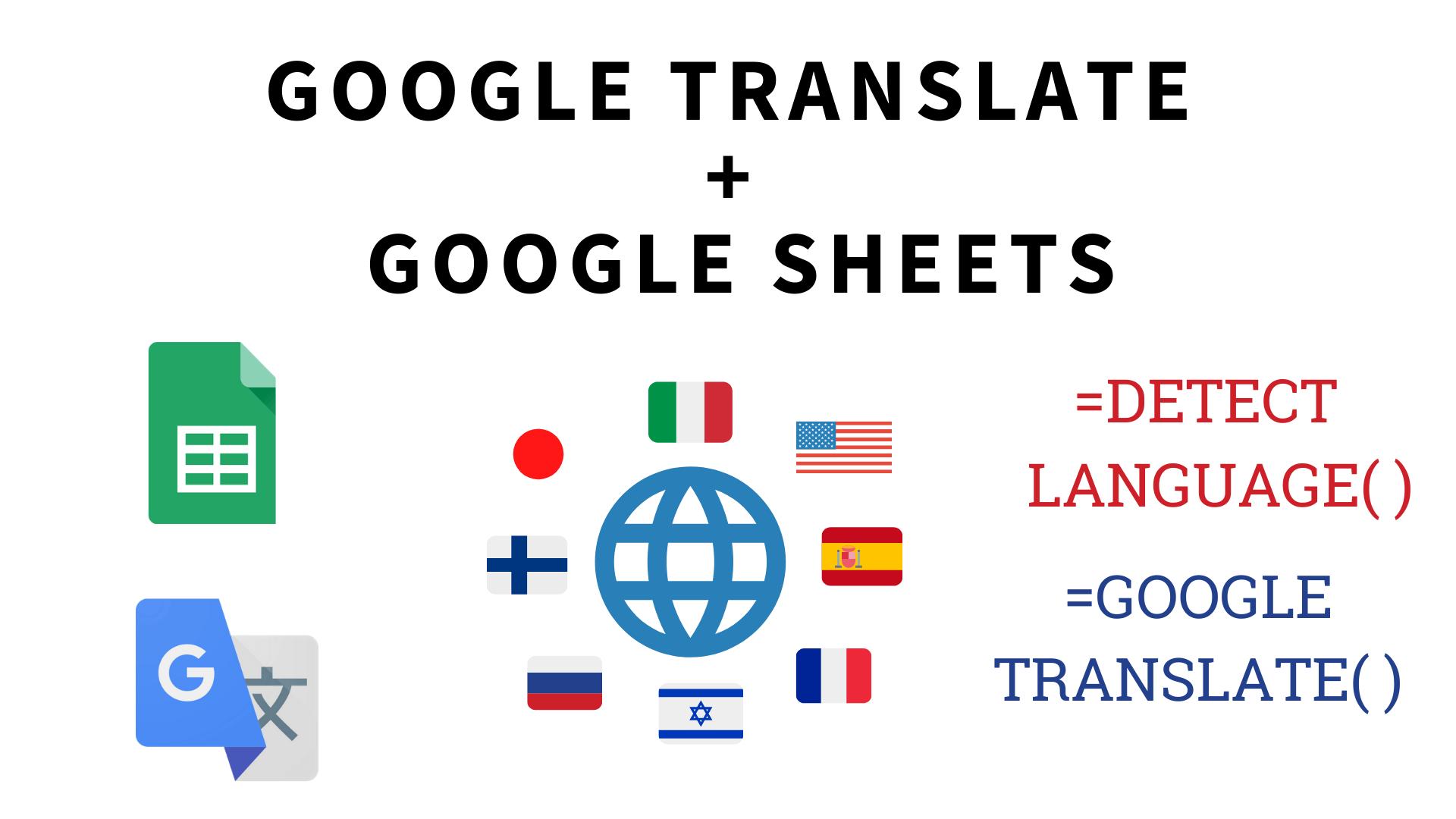 Detectar el idioma y traducir cualquier texto en Google Sheets con DETECTLANGUAGE() y GOOGLETRANSLATE()