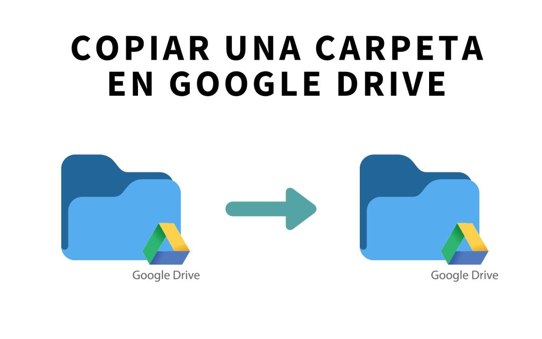 Copiar una carpeta en Google Drive