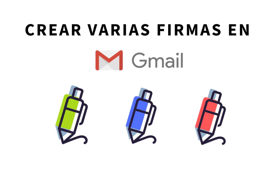 Crear varias firmas gmail