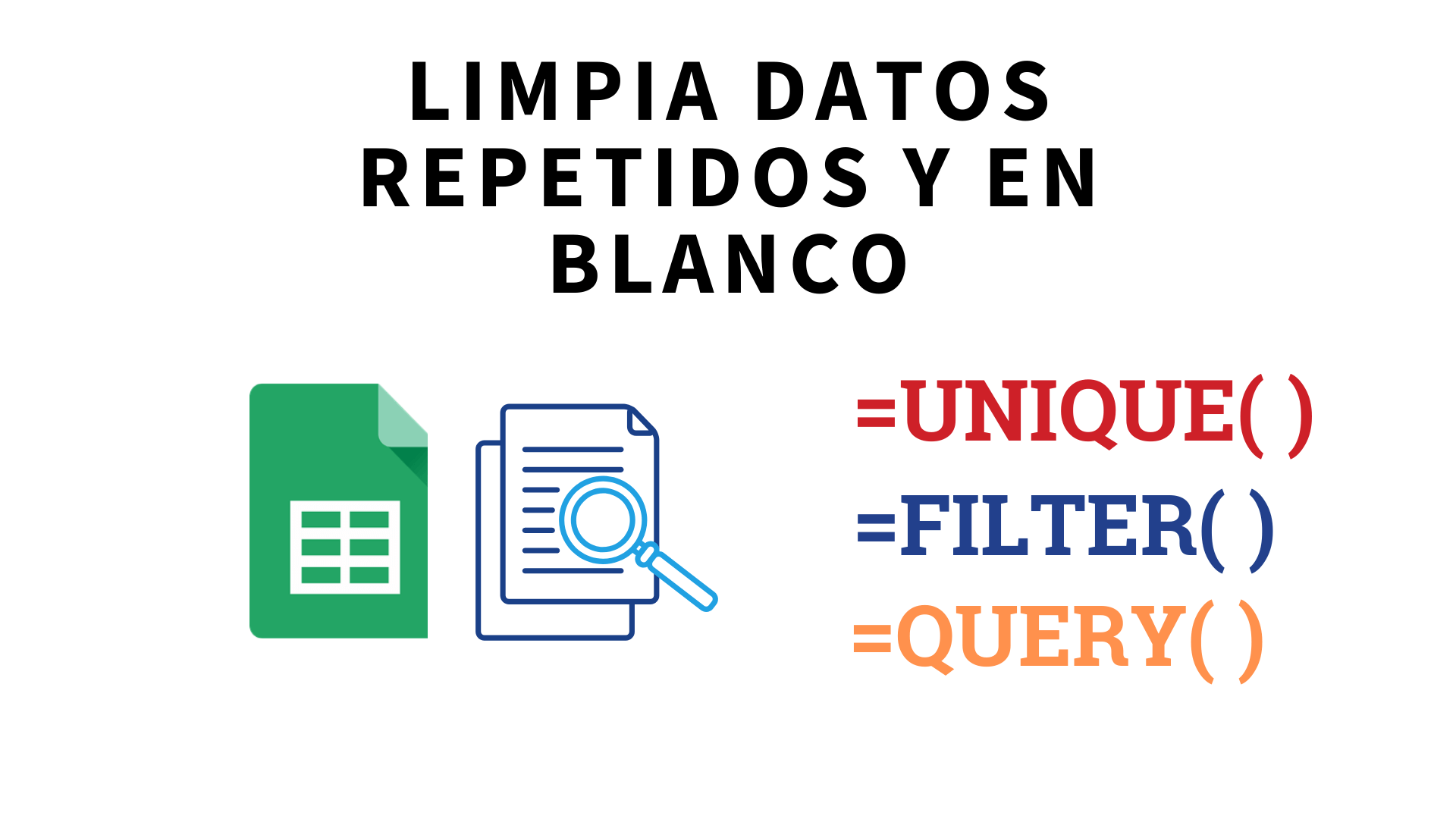 Limpiar datos repetidos en una base de datos de correos en Google Sheets usando UNIQUE(), FILTER() y QUERY()