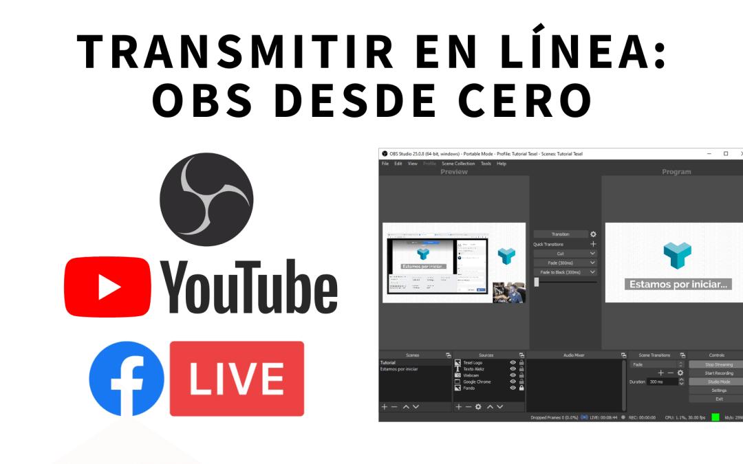 Transmitir en línea a YouTube o Facebook Live: Primeros pasos con OBS Studio
