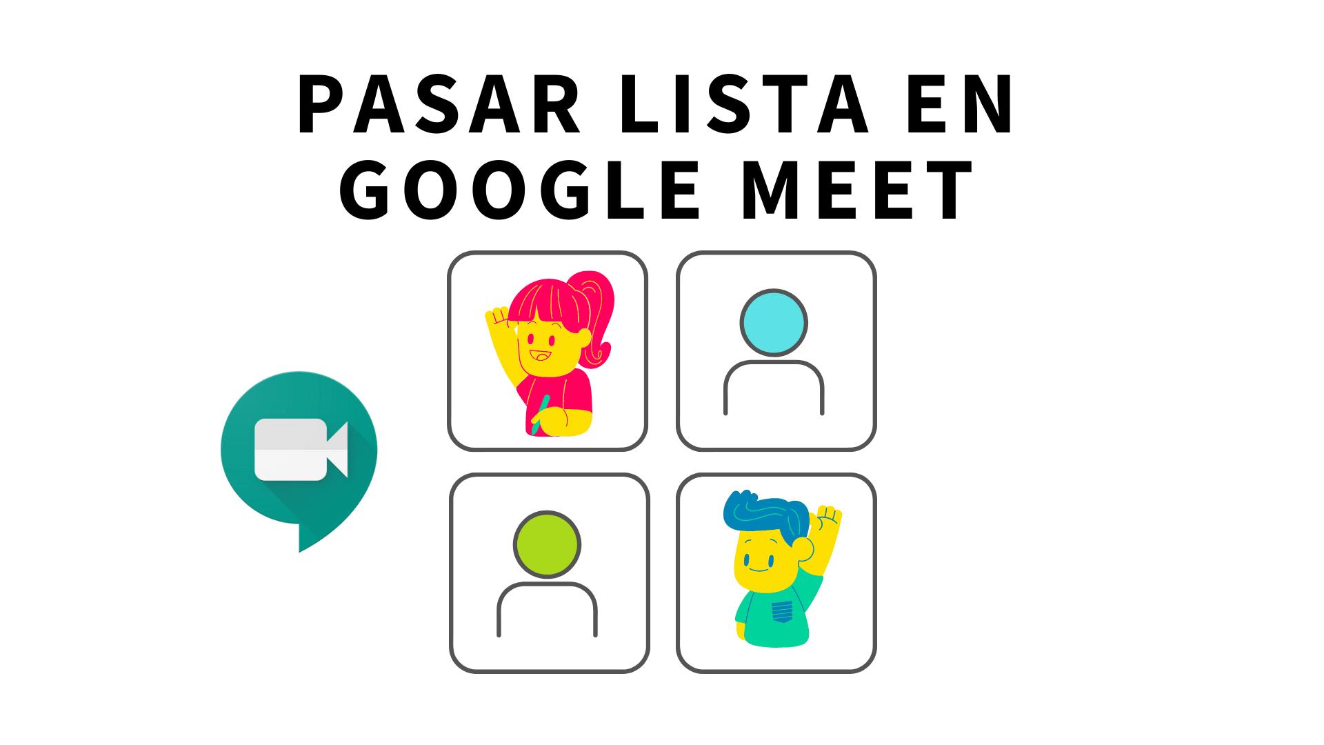 Tomar lista de asistencia con Google Meet