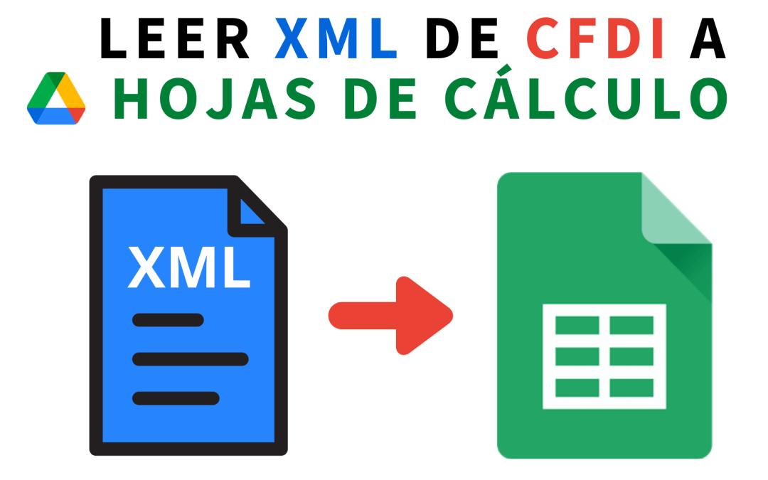 Cómo leer y organizar facturas mexicanas XML CFDI en hojas de cálculo de Google Sheets o Excel