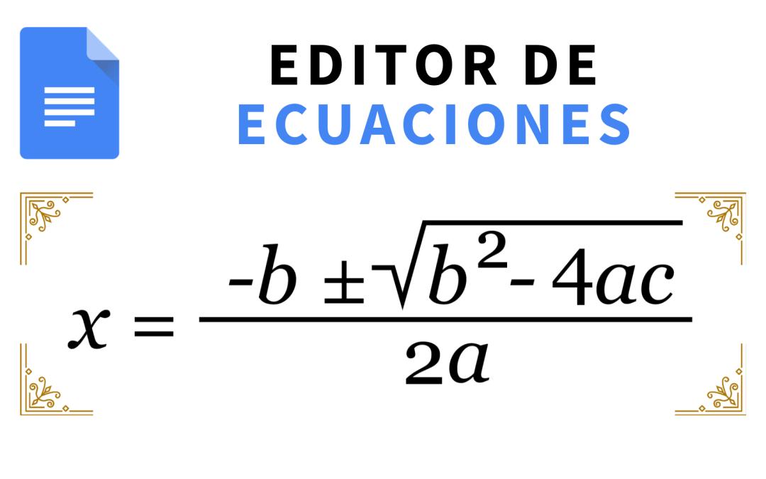 Cómo usar el editor de ecuaciones de Google Docs
