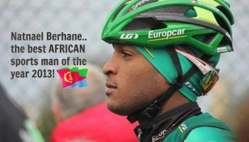 """Eritrean Rider Natnael Berhane voted Best African Sportsman of the Year 2013. Suffice to remember that """"We're Number 1 in Africa"""""""