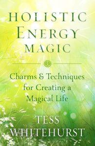 Holistic Energy Magic by Tess Whitehurst