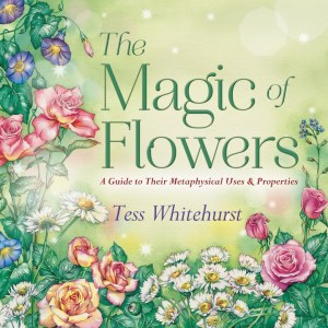 The Magic of Flowers by Tess Whitehurst