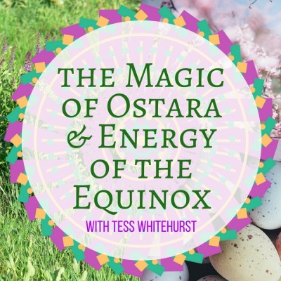 The Magic of Ostara & Energy of the Equinox