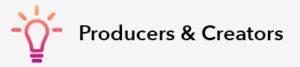 Producers & Creators