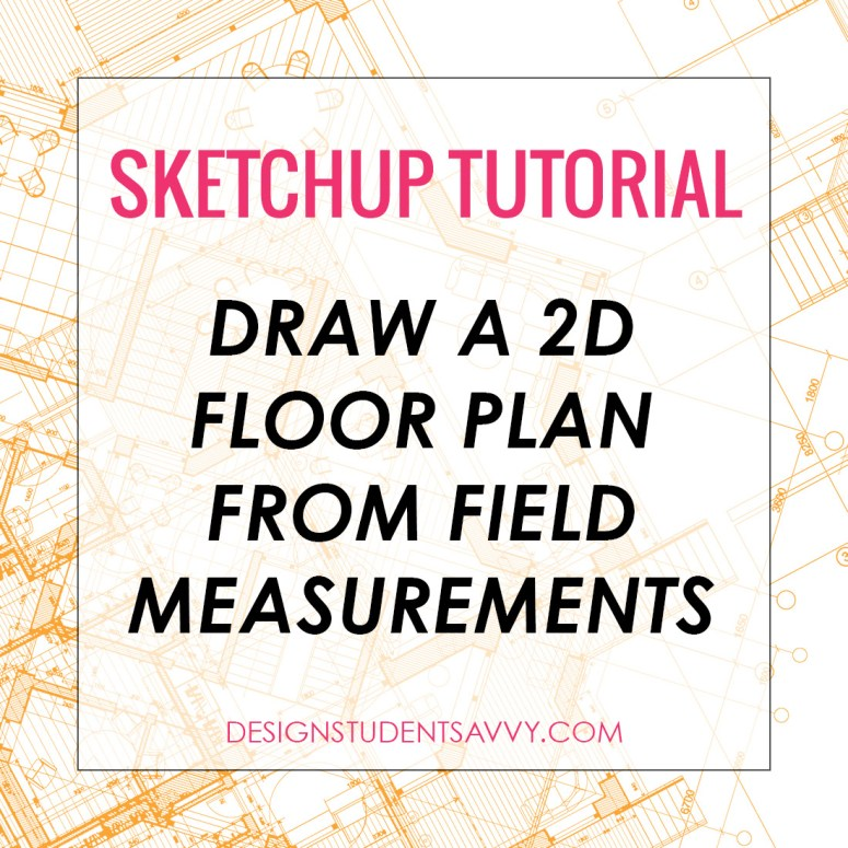 Draw a Floor Plan in SketchUp from Field Measurements