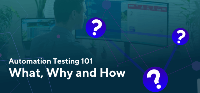 Automation Testing 101_ What, Why and How