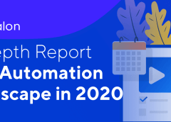 Test Automation Landscape in 2020 Report | Examine Current and Future Disruptive Trends