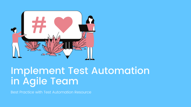 Implement Automation Testing for Agile Team
