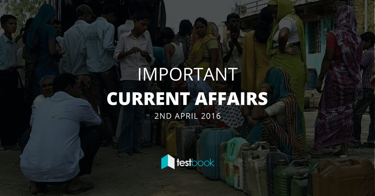 Important Current Affairs 2nd April 2016 with PDF