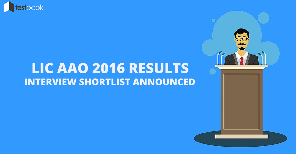 LIC AAO 2016 Results - Shortlist for Interview Announced