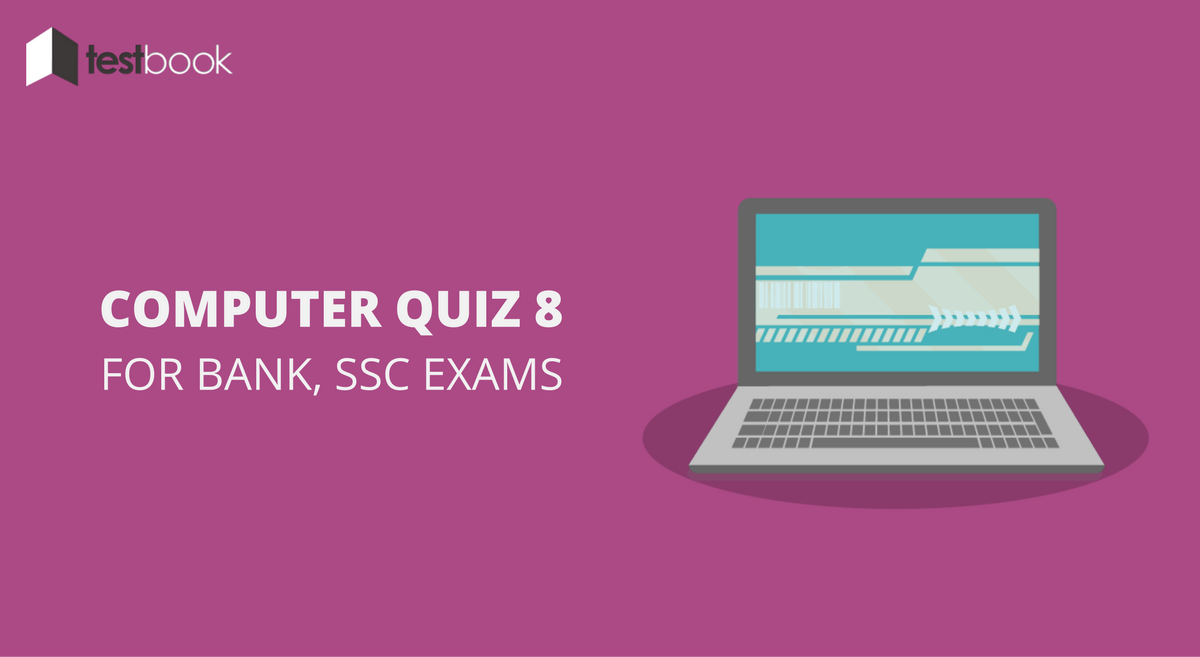Computer Quiz 8 for Bank, SSC & Other Exams