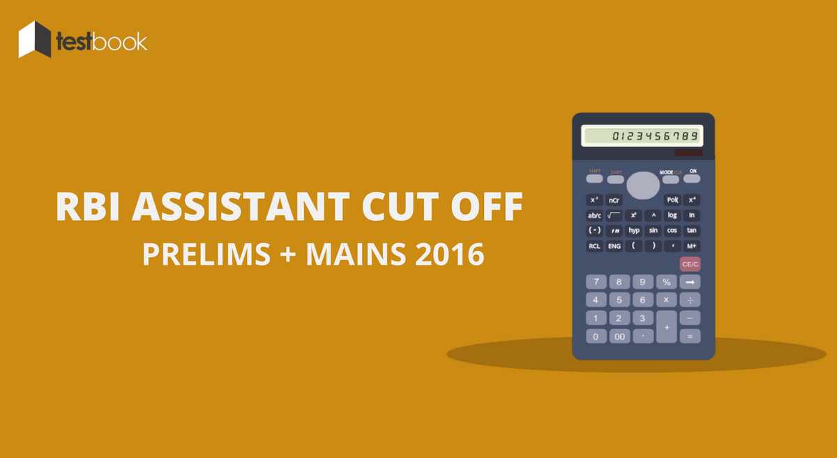 RBI Assistant Cut Off for Prelims + Mains 2016