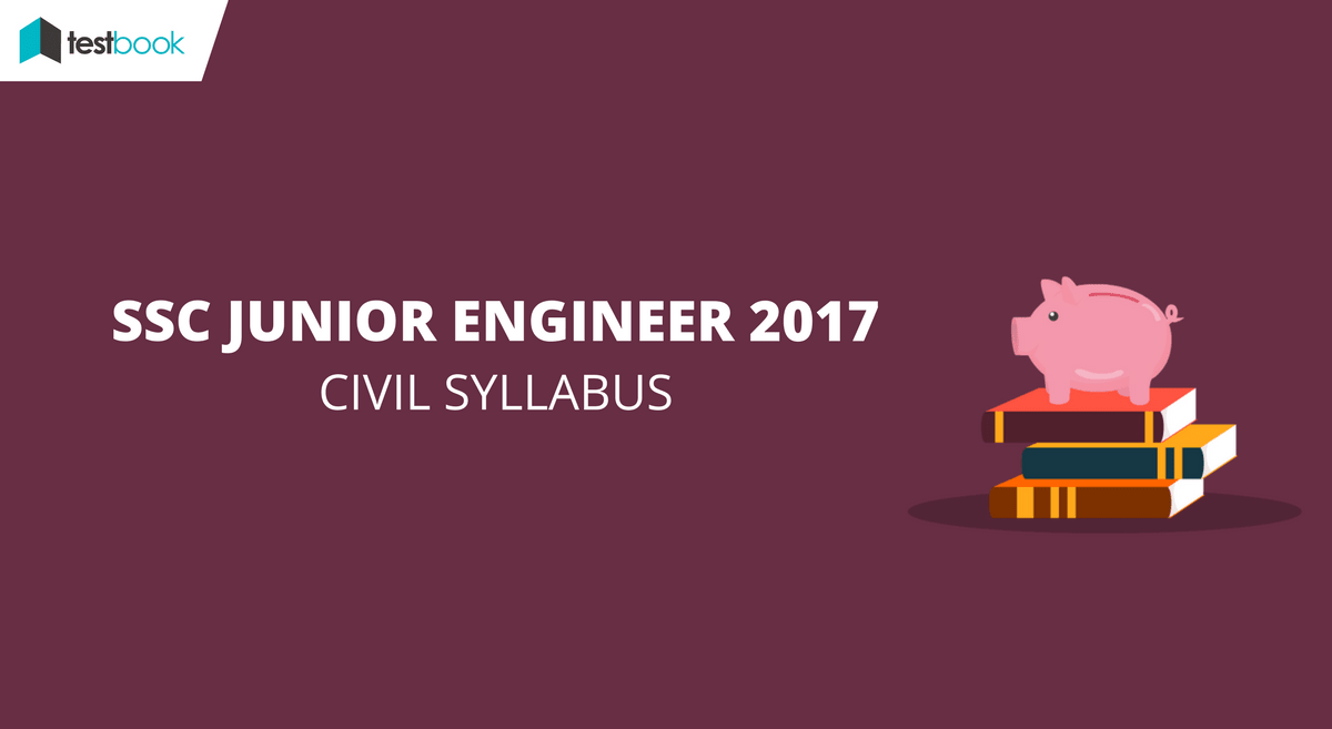 Detailed ssc je syllabus for civil structural exam 2017 with study ssc je syllabus for civil malvernweather Images