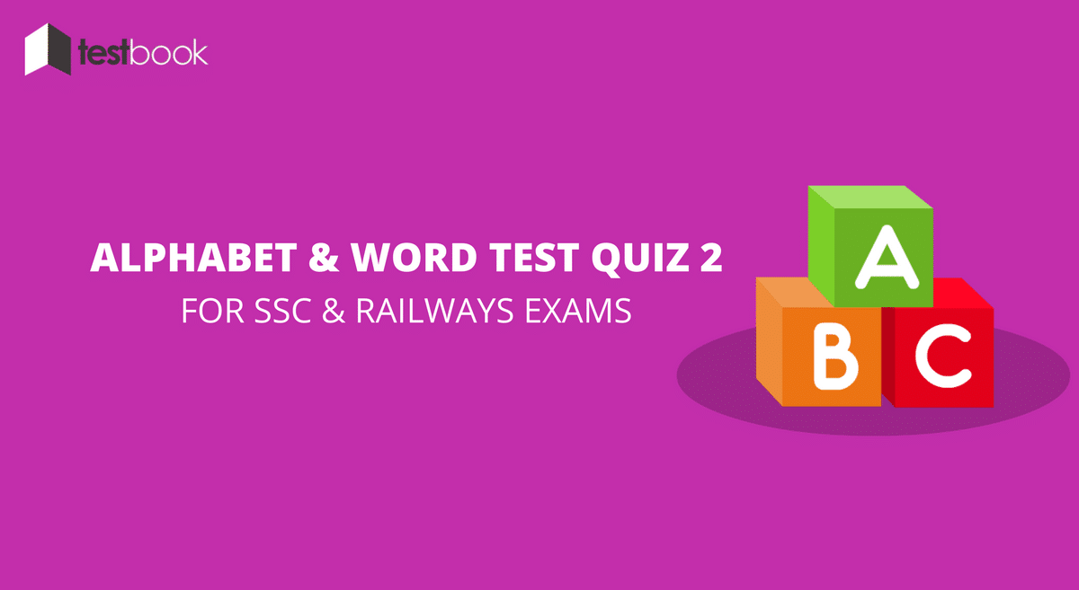 alphabet and word test quiz 2 for ssc railways exams