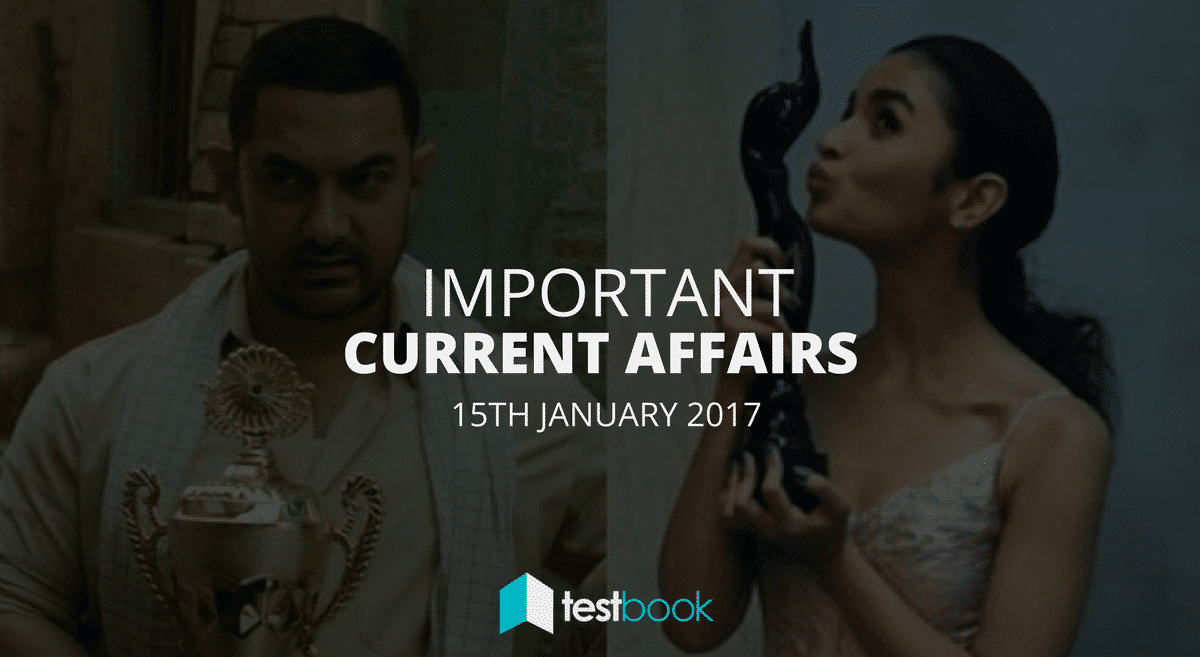 Important Current Affairs 15th January 2017 with PDF