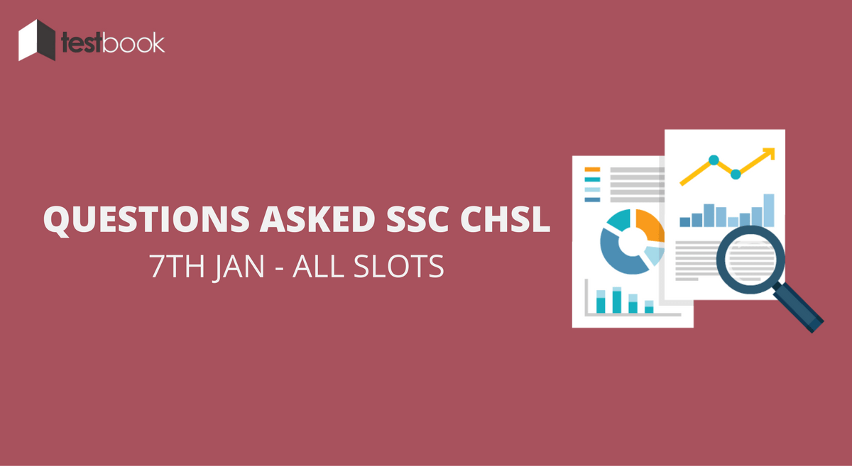 SSC CHSL Questions Asked 7th January 2017 (All Slots)