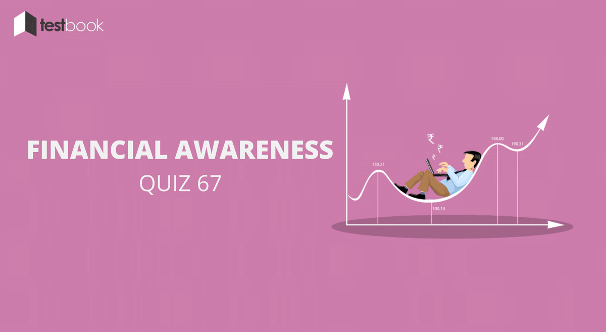 Financial Awareness Quiz 67 for Banking & Other Exams